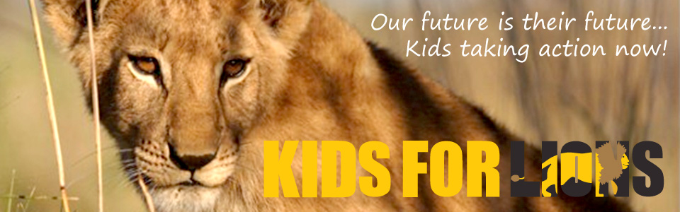 Kids for Lions - Education, Action, Saving Lions