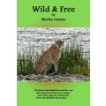 Wild and Free by Shelley Lozano